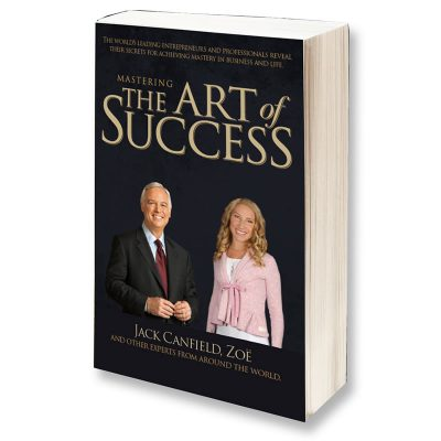 Mastering The Art of Success, Jack Canfield, Zoe